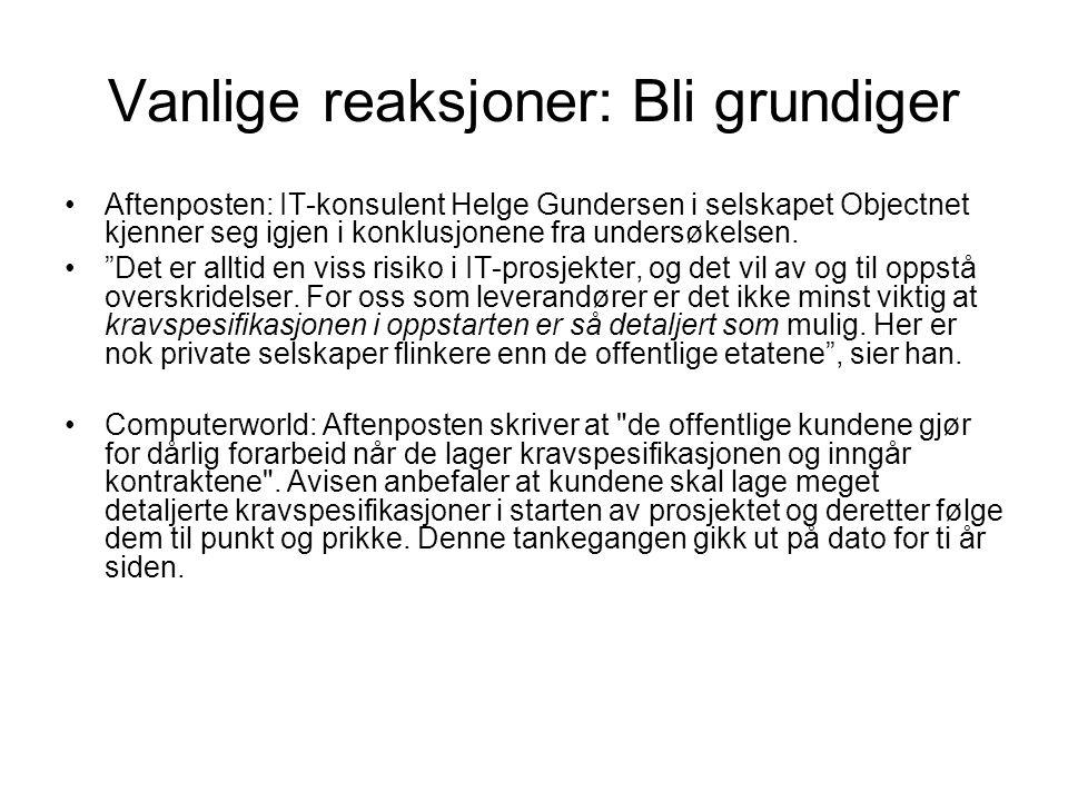 Vanlige reaksjoner: Bli grundiger •Aftenposten: IT-konsulent Helge Gundersen i selskapet Objectnet kjenner seg igjen i konklusjonene fra undersøkelsen