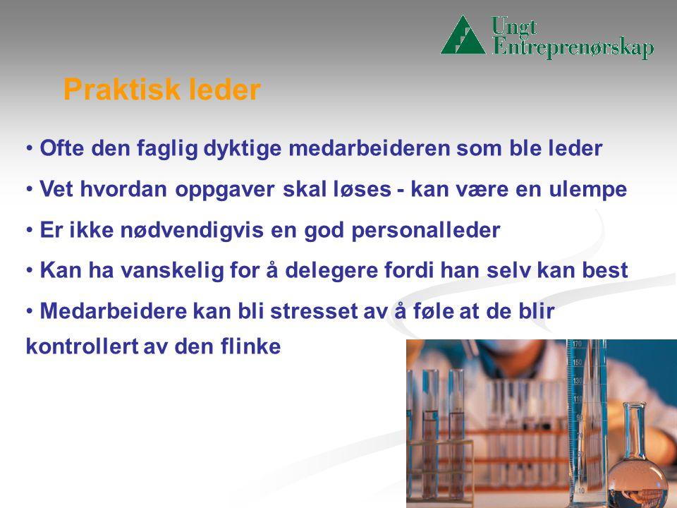 • Ofte den faglig dyktige medarbeideren som ble leder • Vet hvordan oppgaver skal løses - kan være en ulempe • Er ikke nødvendigvis en god personalled