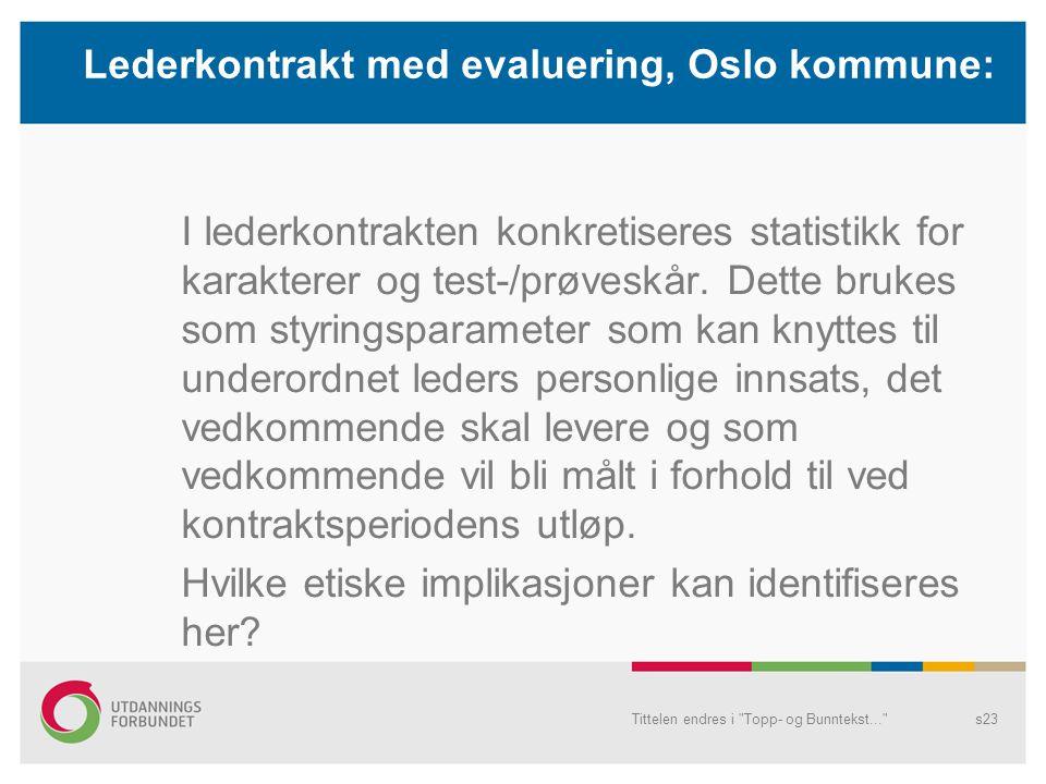 Lederkontrakt med evaluering, Oslo kommune: I lederkontrakten konkretiseres statistikk for karakterer og test-/prøveskår. Dette brukes som styringspar