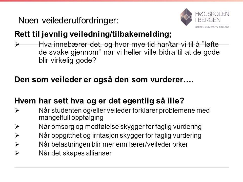 Klagebehandling: «Høgskolen i Bergen skal ha en klagenemnd, klagenemnda, som på styrets vegne skal avgjøre klagesaker og andre saker som nevnt i punkt 3 (jf.