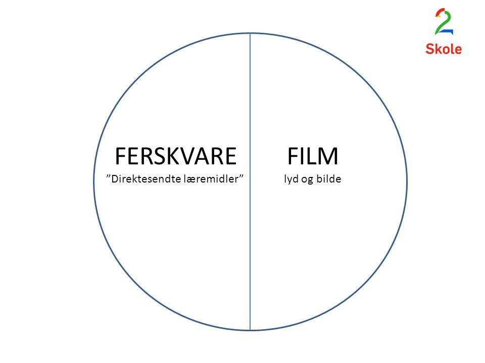 FERSKVARE Direktesendte læremidler FILM lyd og bilde