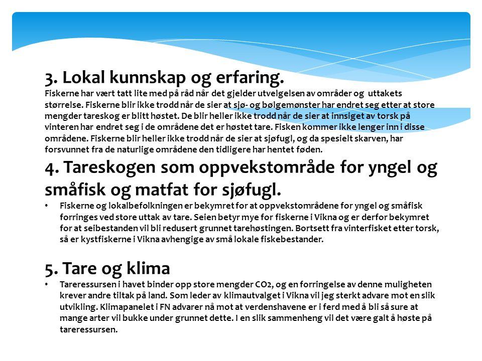 6.Lite eller ingen lokal verdiskaping • Det finnes bare en kjøper av tare i Norge, FMCBiopolymer.