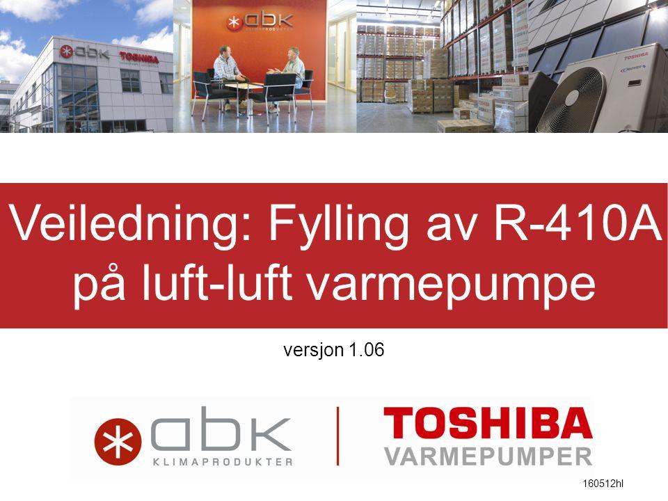 Veiledning: Fylling av R-410A på luft-luft varmepumpe versjon 1.06 160512hl