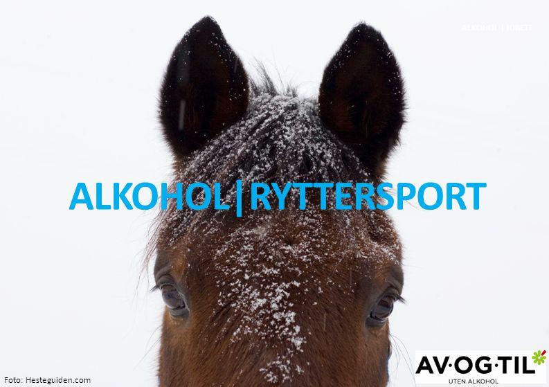 ALKOHOL|RYTTERSPORT ALKOHOL | IDRETT Foto: Hesteguiden.com