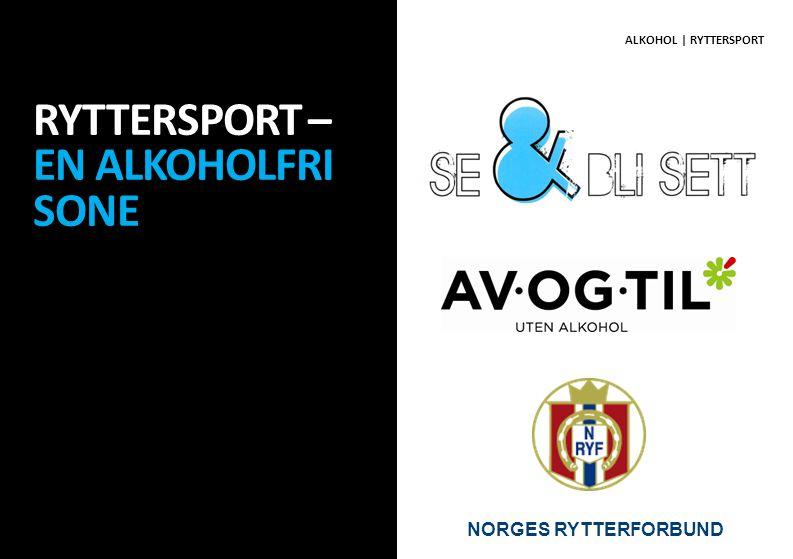 RYTTERSPORT – EN ALKOHOLFRI SONE ALKOHOL | RYTTERSPORT NORGES RYTTERFORBUND
