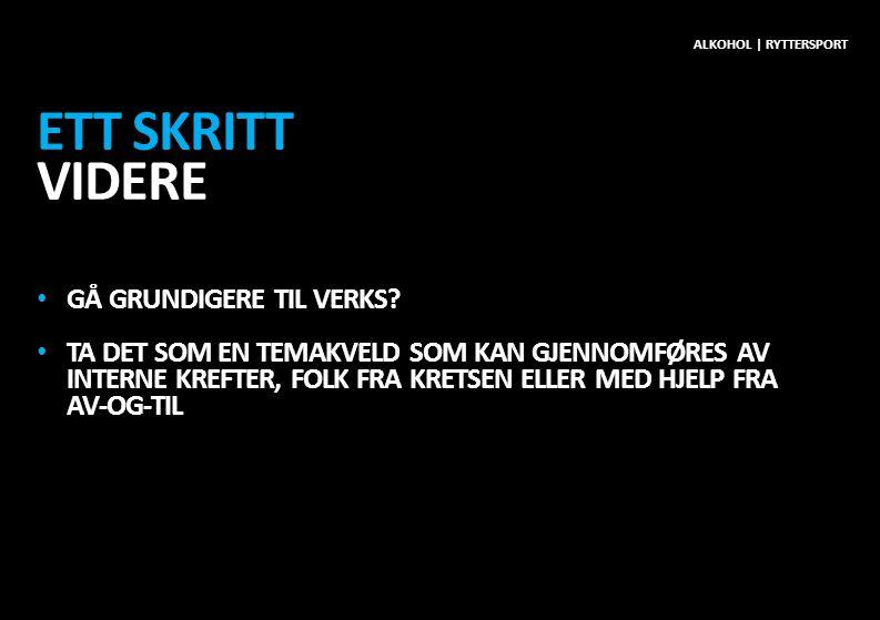 ETT SKRITT VIDERE • GÅ GRUNDIGERE TIL VERKS.