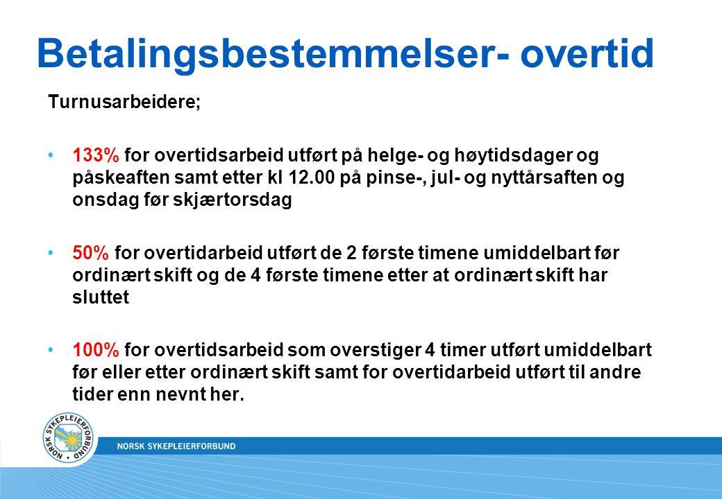 Betalingsbestemmelser- overtid Turnusarbeidere; •133% for overtidsarbeid utført på helge- og høytidsdager og påskeaften samt etter kl 12.00 på pinse-,