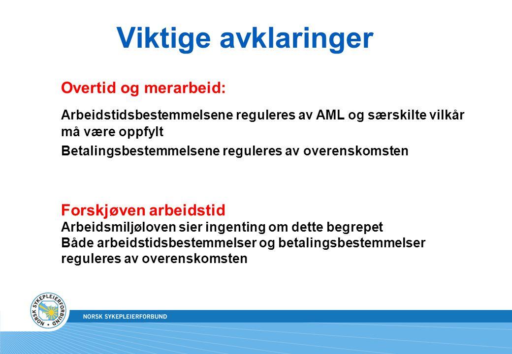 Viktige avklaringer Overtid og merarbeid: Arbeidstidsbestemmelsene reguleres av AML og særskilte vilkår må være oppfylt Betalingsbestemmelsene reguler