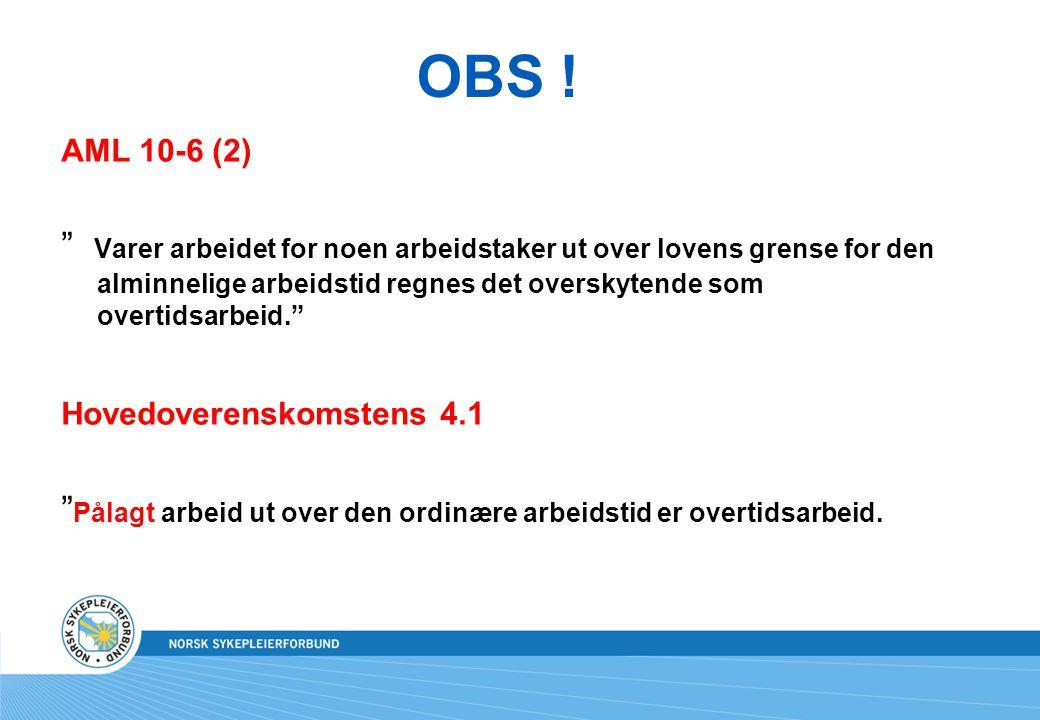 """OBS ! AML 10-6 (2) """" Varer arbeidet for noen arbeidstaker ut over lovens grense for den alminnelige arbeidstid regnes det overskytende som overtidsarb"""