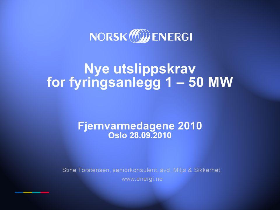 Nye utslippskrav for fyringsanlegg 1 – 50 MW Fjernvarmedagene 2010 Oslo 28.09.2010 Stine Torstensen, seniorkonsulent, avd. Miljø & Sikkerhet, www.ener
