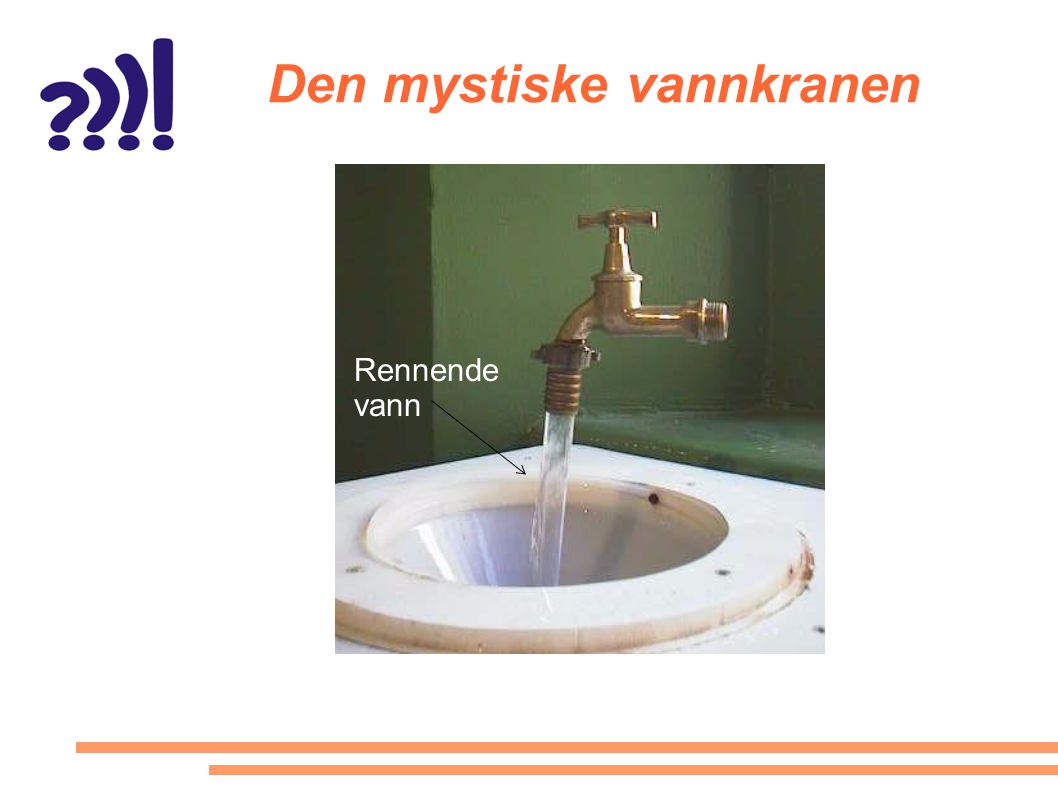 Den mystiske vannkranen Rennende vann