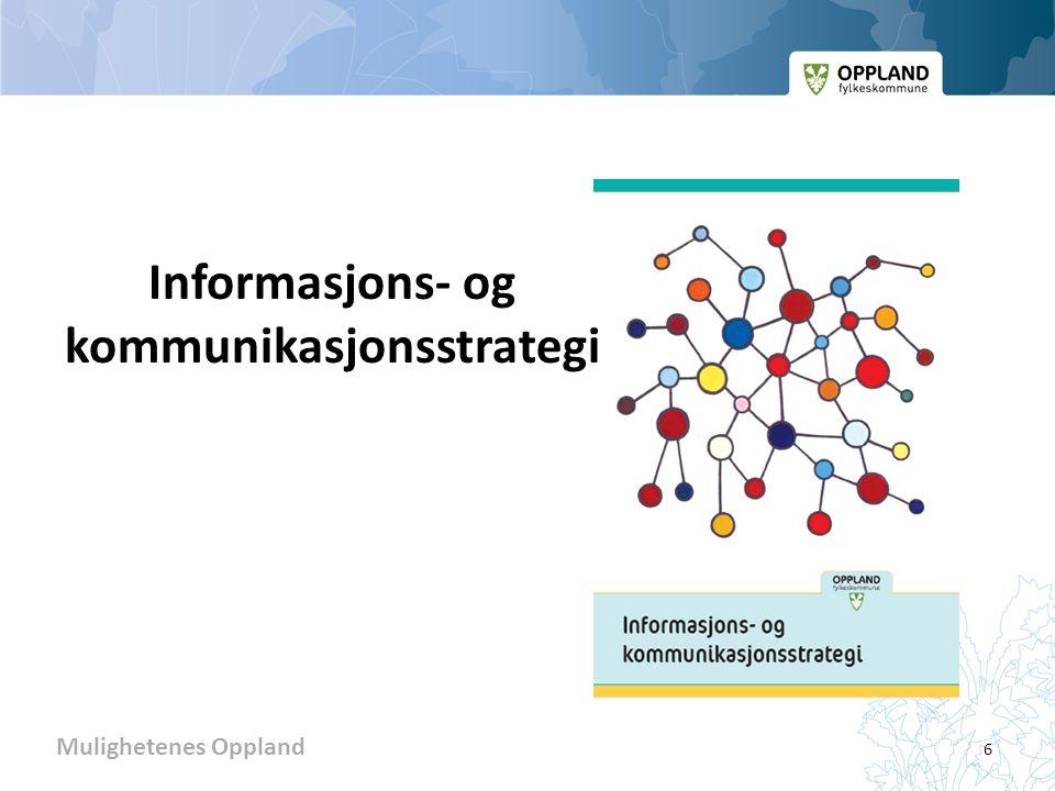 Mulighetenes Oppland Informasjons- og kommunikasjonsstrategi 6