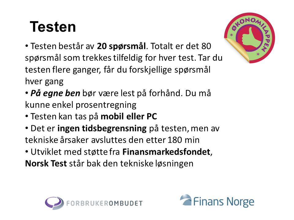 Ta Økonomilappen  Gå til: http://www.fno.no/Hoved/Fakta/Samfunnsansvar/skole/okonomilappen/ http://www.fno.no/Hoved/Fakta/Samfunnsansvar/skole/okonomilappen/  Start testen ved å gå til startknappen  Navigering skjer ved å trykke på fotsporene Neste eller Forrige  Svar på spørsmålene ved å trykke på det røde feltet – som blir grønt når svar er avlagt  Det er mulig å bla tilbake og endre svar dersom du ønsker det  Testen avsluttes ved å trykke Avslutt nede i høyre hjørne  Når testen er avsluttet, får du en tilbakemelding på om du har bestått, og hvordan du har gjort det innen hvert emne
