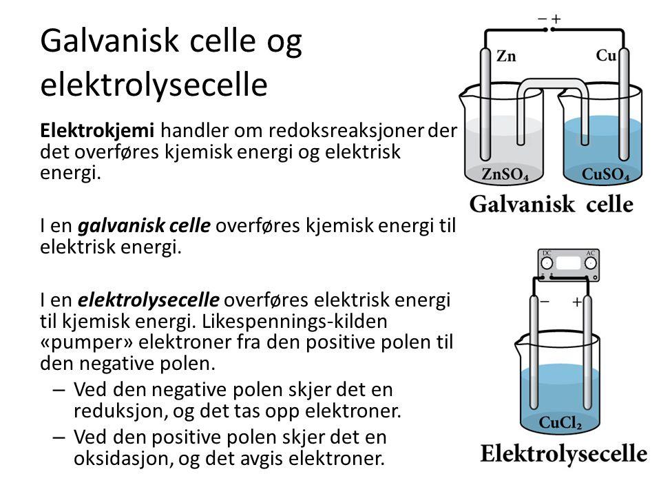 Galvanisk celle og elektrolysecelle Elektrokjemi handler om redoksreaksjoner der det overføres kjemisk energi og elektrisk energi. I en galvanisk cell