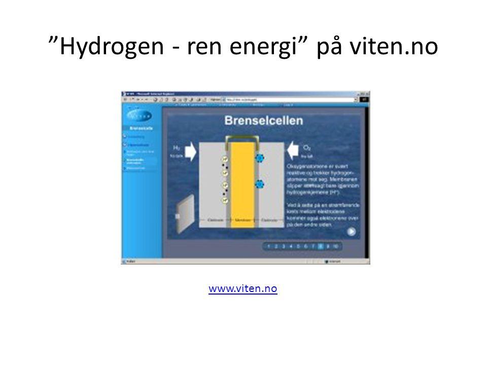 """""""Hydrogen - ren energi"""" på viten.no www.viten.no"""