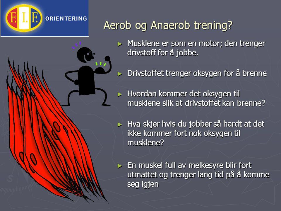 Aerob og Anaerob trening? ► Musklene er som en motor; den trenger drivstoff for å jobbe. ► Drivstoffet trenger oksygen for å brenne ► Hvordan kommer d