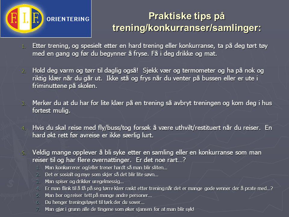 Praktiske tips på trening/konkurranser/samlinger: 1.