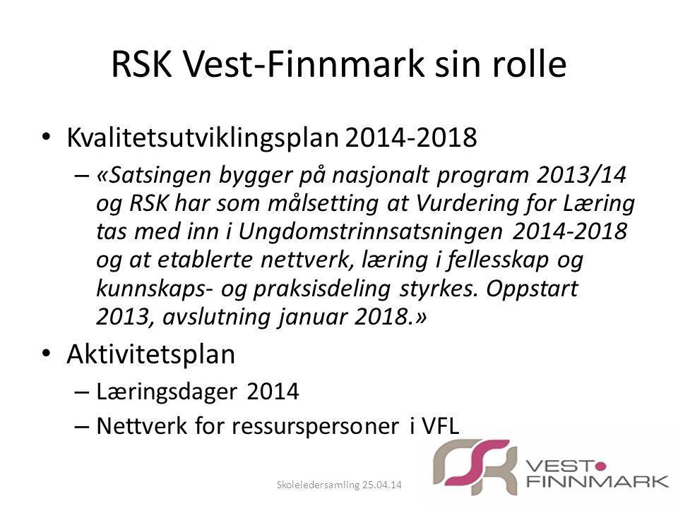 RSK Vest-Finnmark sin rolle • Kvalitetsutviklingsplan 2014-2018 – «Satsingen bygger på nasjonalt program 2013/14 og RSK har som målsetting at Vurderin