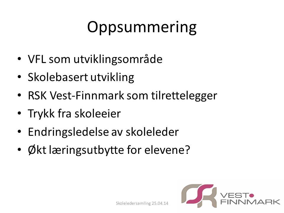 Oppsummering • VFL som utviklingsområde • Skolebasert utvikling • RSK Vest-Finnmark som tilrettelegger • Trykk fra skoleeier • Endringsledelse av skol