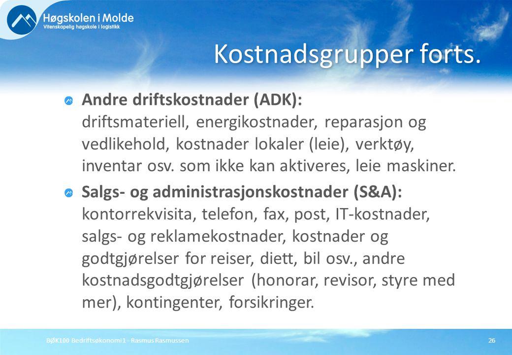BØK100 Bedriftsøkonomi 1 - Rasmus Rasmussen26 Andre driftskostnader (ADK): driftsmateriell, energikostnader, reparasjon og vedlikehold, kostnader loka