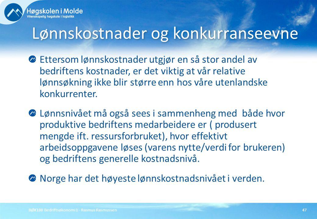 BØK100 Bedriftsøkonomi 1 - Rasmus Rasmussen47 Ettersom lønnskostnader utgjør en så stor andel av bedriftens kostnader, er det viktig at vår relative l