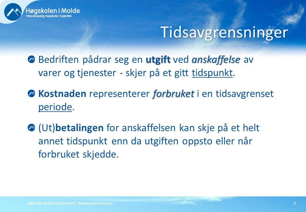 BØK100 Bedriftsøkonomi 1 - Rasmus Rasmussen5 utgift anskaffelse Bedriften pådrar seg en utgift ved anskaffelse av varer og tjenester - skjer på et git