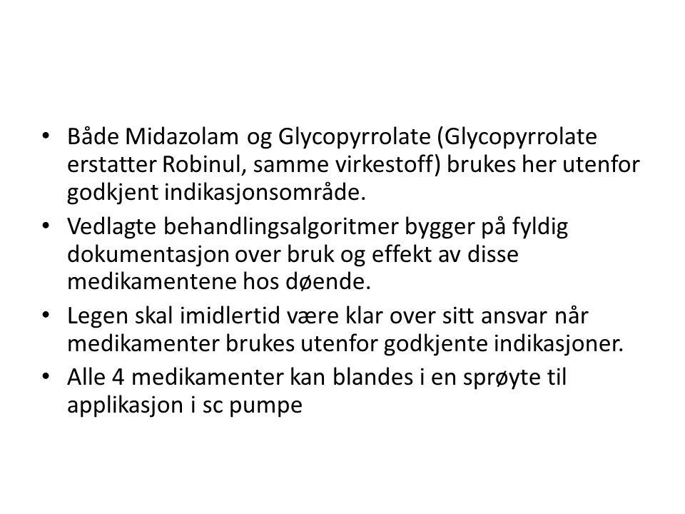 • Både Midazolam og Glycopyrrolate (Glycopyrrolate erstatter Robinul, samme virkestoff) brukes her utenfor godkjent indikasjonsområde. • Vedlagte beha