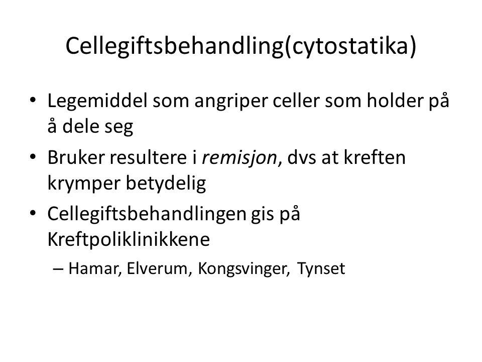 Cellegiftsbehandling(cytostatika) • Legemiddel som angriper celler som holder på å dele seg • Bruker resultere i remisjon, dvs at kreften krymper bety