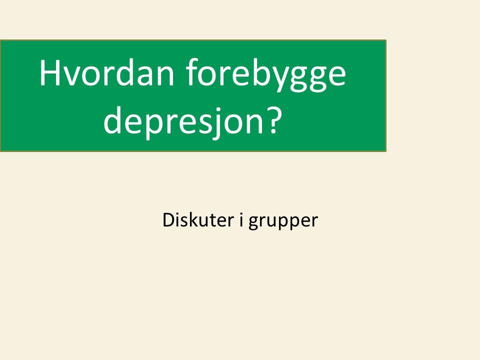 Hvordan forebygge depresjon? Diskuter i grupper