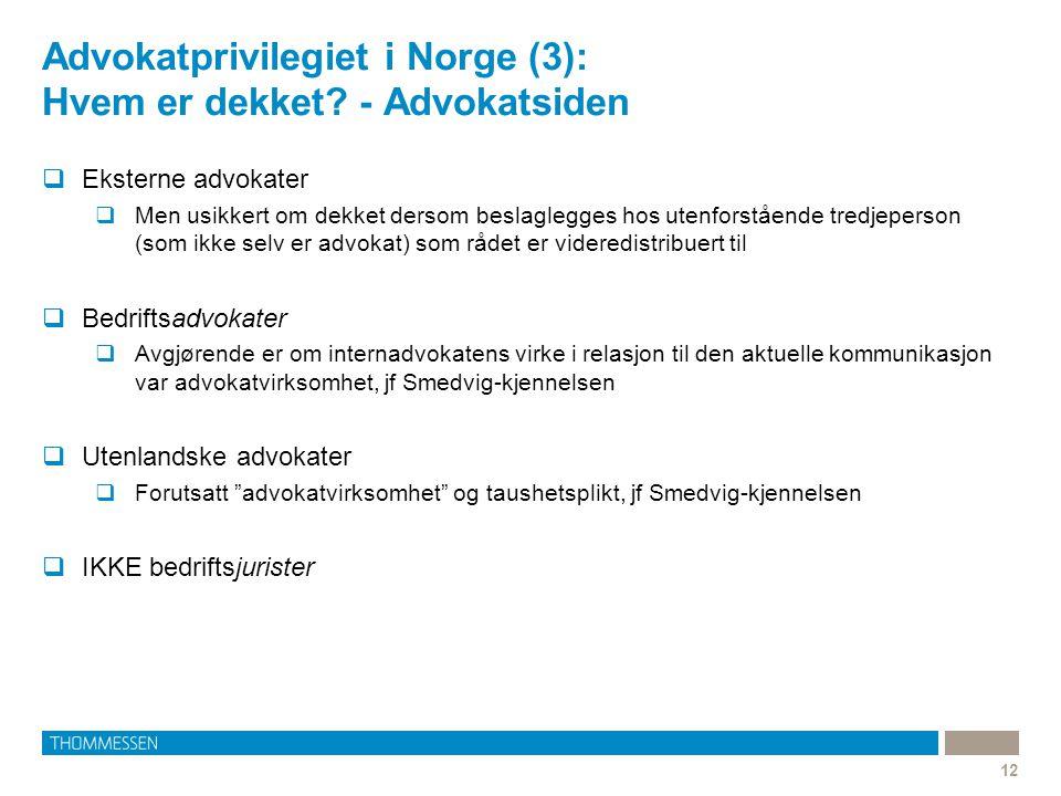 Advokatprivilegiet i Norge (3): Hvem er dekket? - Advokatsiden 12  Eksterne advokater  Men usikkert om dekket dersom beslaglegges hos utenforstående