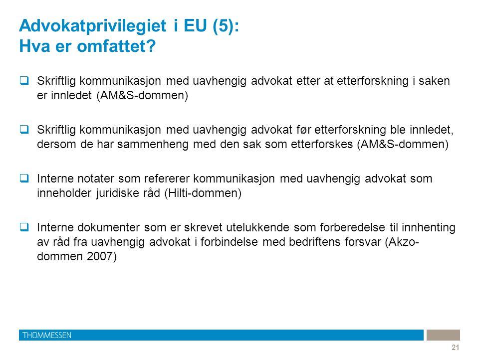 Advokatprivilegiet i EU (5): Hva er omfattet? 21  Skriftlig kommunikasjon med uavhengig advokat etter at etterforskning i saken er innledet (AM&S-dom