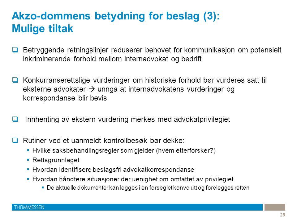 Akzo-dommens betydning for beslag (3): Mulige tiltak 25  Betryggende retningslinjer reduserer behovet for kommunikasjon om potensielt inkriminerende