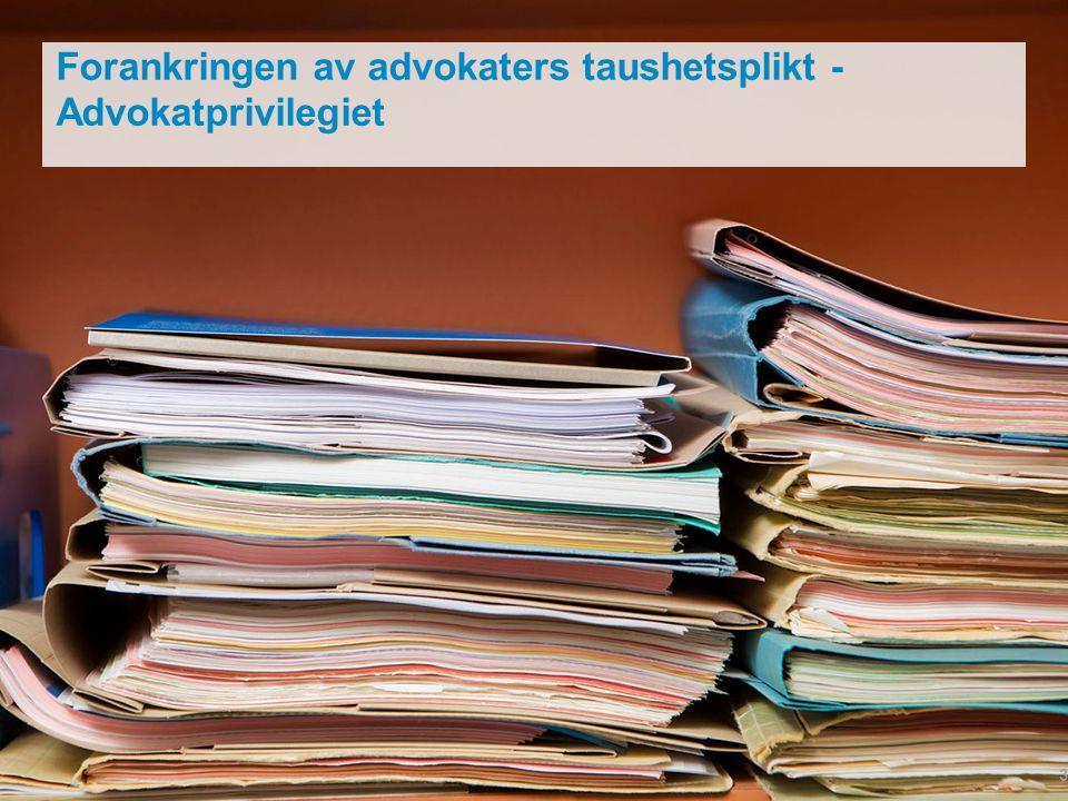 Forankringen av advokaters taushetsplikt - Advokatprivilegiet 3