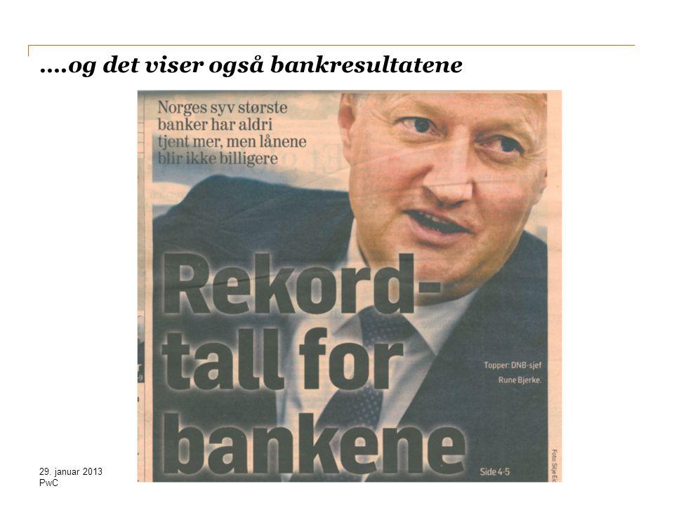 PwC ….og det viser også bankresultatene 29. januar 2013