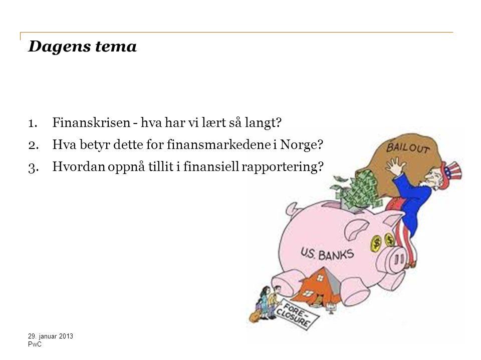 PwC ……og det er ikke lett – selv i Norge 29. januar 2013