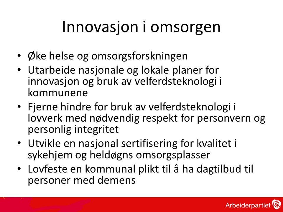 Innovasjon i omsorgen • Øke helse og omsorgsforskningen • Utarbeide nasjonale og lokale planer for innovasjon og bruk av velferdsteknologi i kommunene