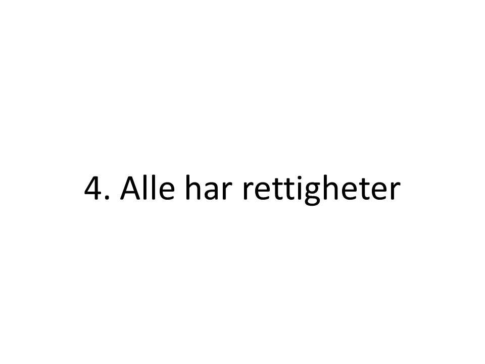 4. Alle har rettigheter
