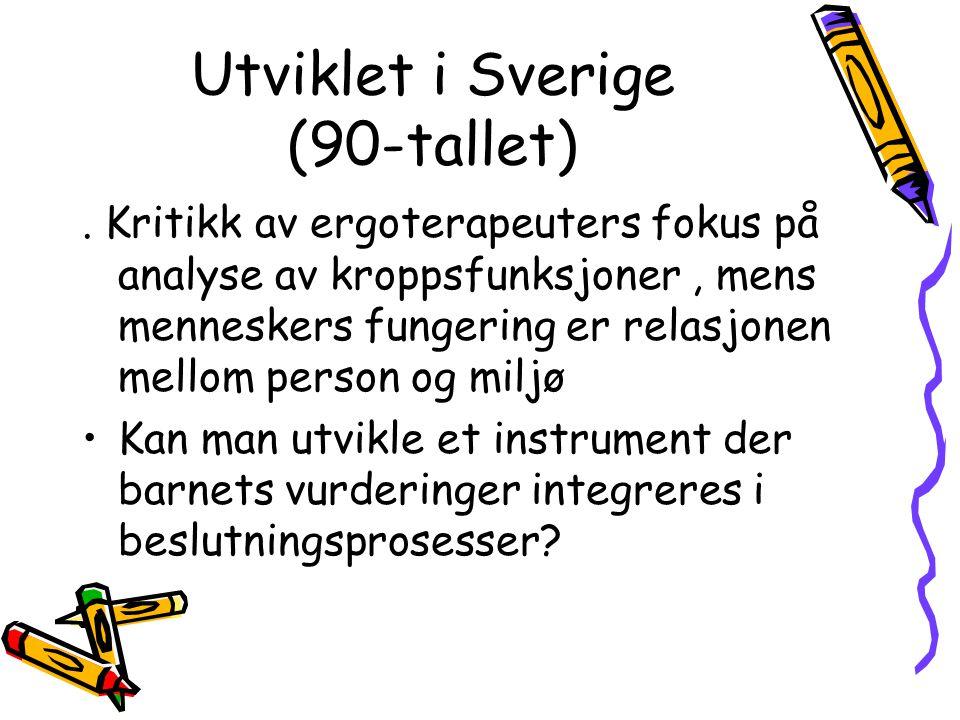 Utviklet i Sverige (90-tallet). Kritikk av ergoterapeuters fokus på analyse av kroppsfunksjoner, mens menneskers fungering er relasjonen mellom person