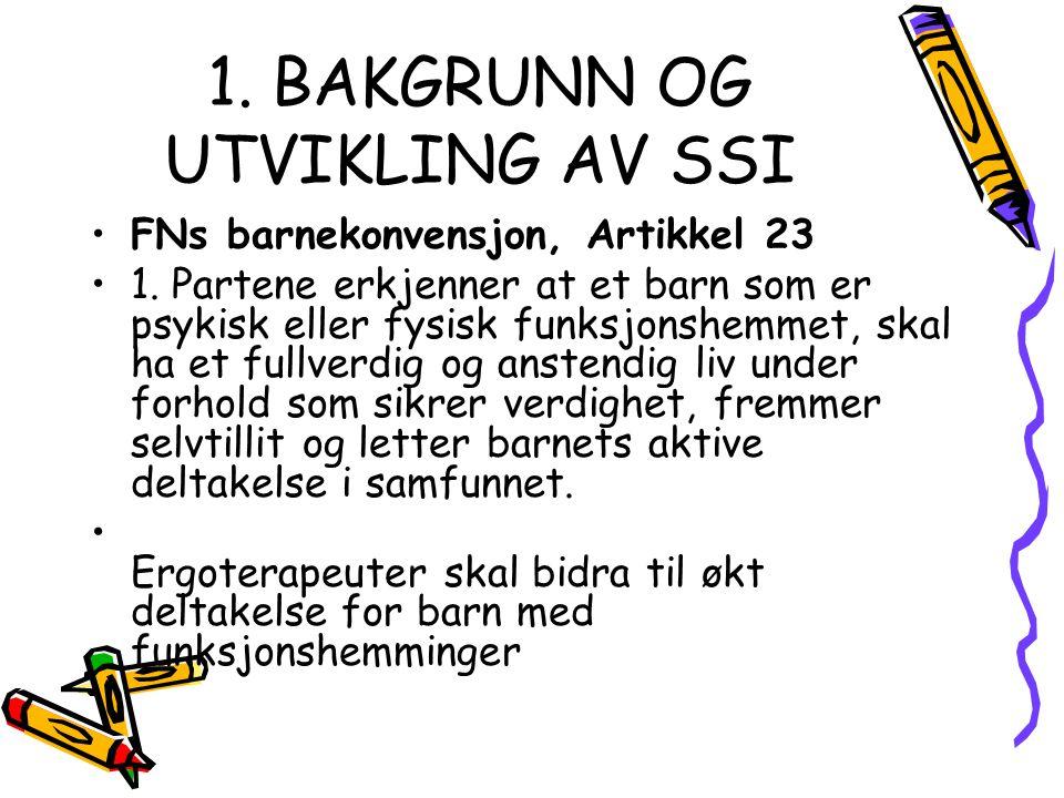 1.BAKGRUNN OG UTVIKLING AV SSI •FNs barnekonvensjon, Artikkel 23 •1.