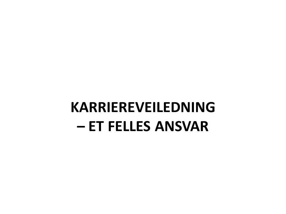 KARRIEREVEILEDNING – ET FELLES ANSVAR