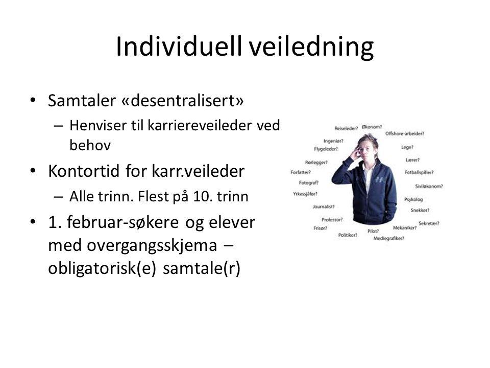 Individuell veiledning • Samtaler «desentralisert» – Henviser til karriereveileder ved behov • Kontortid for karr.veileder – Alle trinn. Flest på 10.