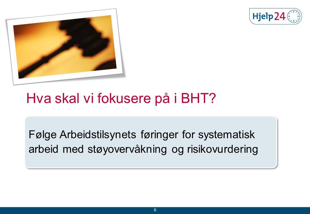 Hva skal vi fokusere på i BHT.