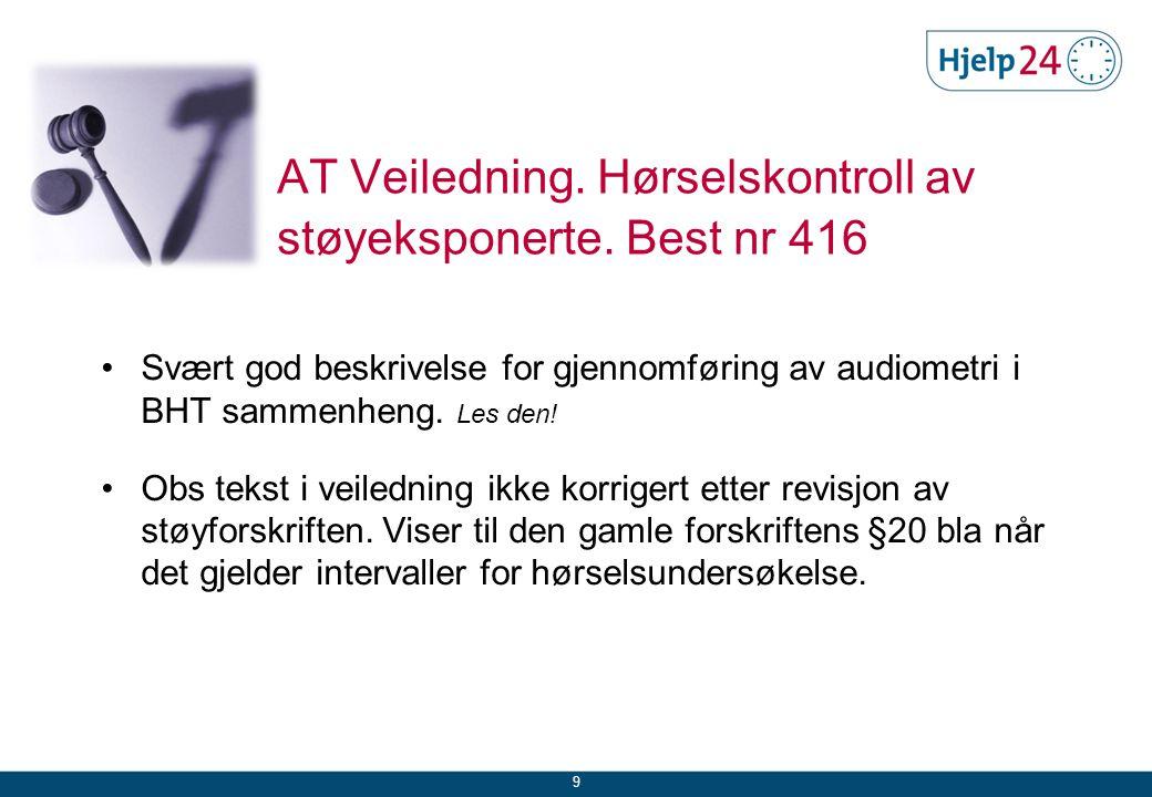 10 Hva skal vi fokusere på i BHT? Kvalitetssikre våre metoder for hørselsovervåkning