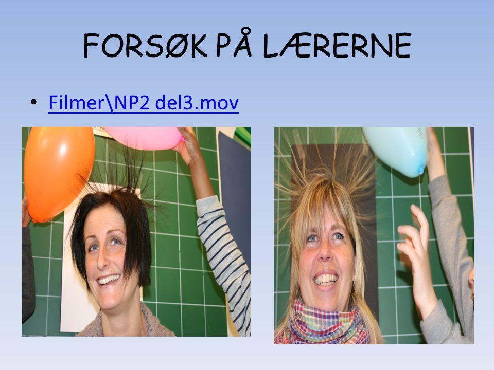 FORSØK PÅ LÆRERNE • Filmer\NP2 del3.mov Filmer\NP2 del3.mov