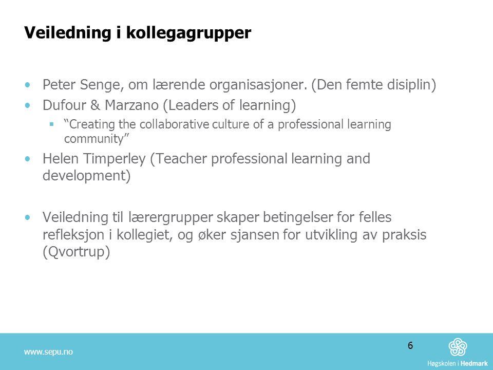 """Veiledning i kollegagrupper •Peter Senge, om lærende organisasjoner. (Den femte disiplin) •Dufour & Marzano (Leaders of learning)  """"Creating the coll"""