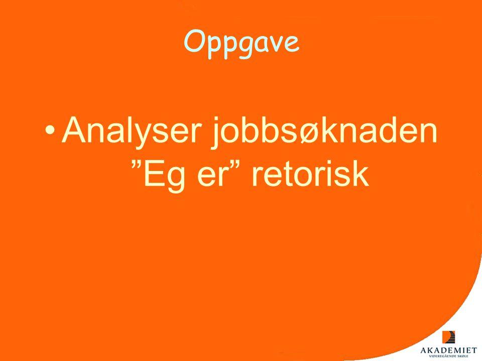"""Oppgave •Analyser jobbsøknaden """"Eg er"""" retorisk"""