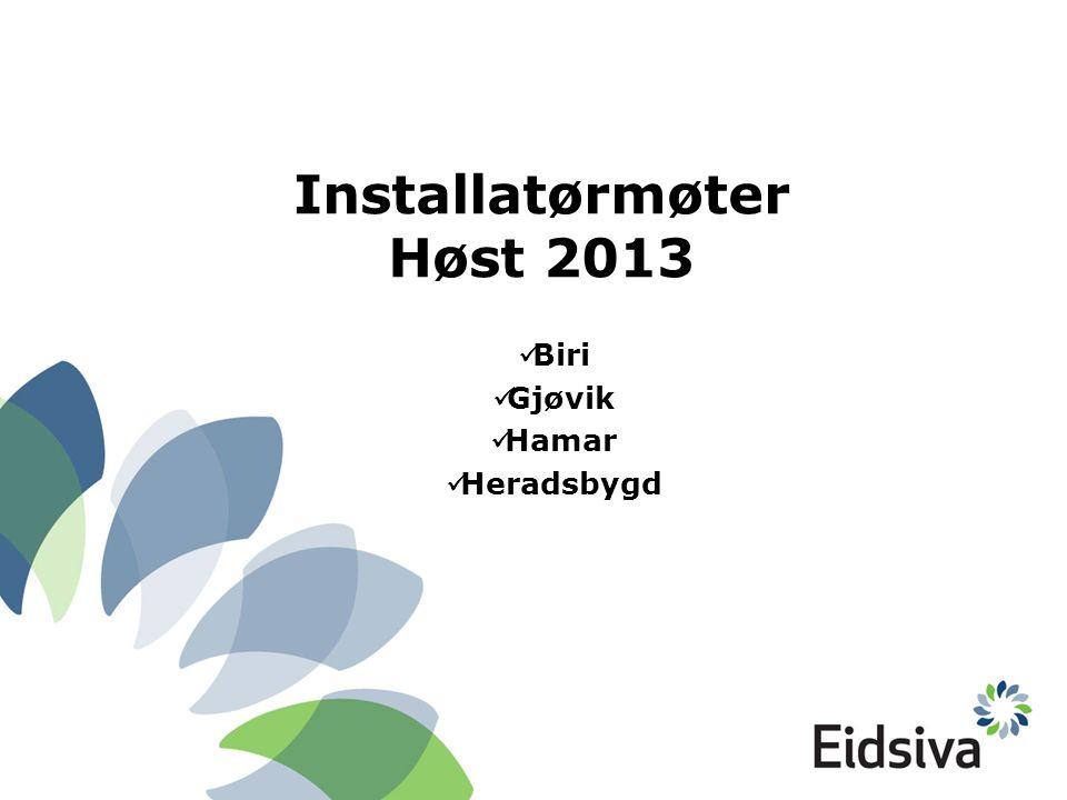 Installatørmøter Høst 2013  Biri  Gjøvik  Hamar  Heradsbygd