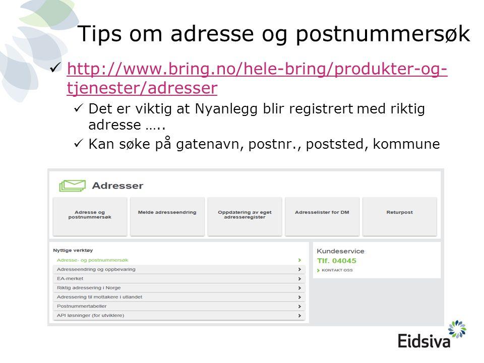 Tips om adresse og postnummersøk  http://www.bring.no/hele-bring/produkter-og- tjenester/adresser http://www.bring.no/hele-bring/produkter-og- tjenes