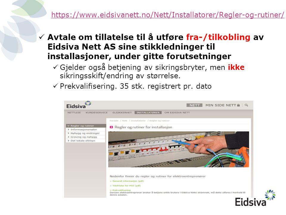 https://www.eidsivanett.no/Nett/Installatorer/Regler-og-rutiner/  Avtale om tillatelse til å utføre fra-/tilkobling av Eidsiva Nett AS sine stikkledn