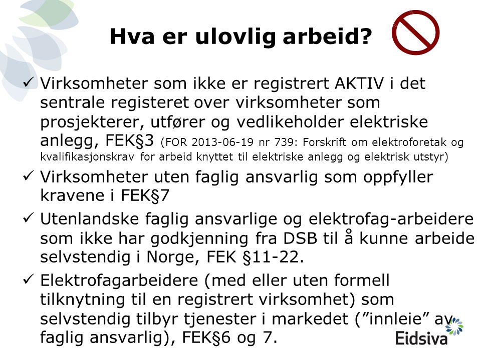 Hva er ulovlig arbeid?  Virksomheter som ikke er registrert AKTIV i det sentrale registeret over virksomheter som prosjekterer, utfører og vedlikehol
